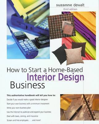 How to Start a Home-Based Interior Design Business, 3rd - How to Start a Home-Based Interior Design Business (Paperback)