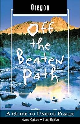 Oregon Off the Beaten Path - Off the Beaten Path Oregon 6 (Paperback)
