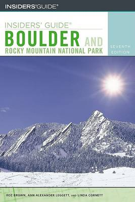 Insiders' Guide to Boulder: And Rocky Mountain National Park - Insiders' Guide to Boulder & Rocky Mountain National Park (Paperback)