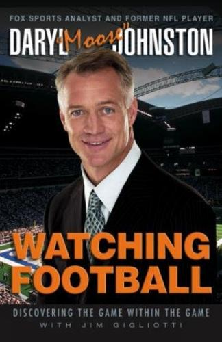 Watching Football: Discovering The Game Within The Game (Paperback)