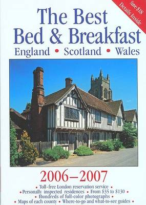 The Best Bed & Breakfast England, Scotland & Wales - Best Bed & Breakfast: England, Scotland, Wales (Paperback)