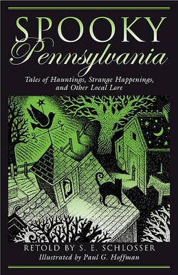 Spooky Pennsylvania: Tales Of Hauntings, Strange Happenings, And Other Local Lore - Spooky (Paperback)