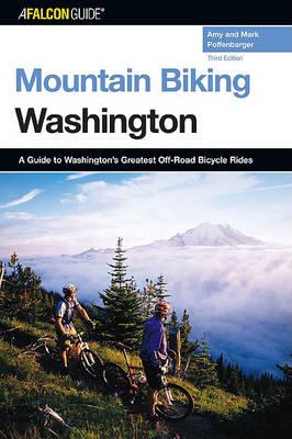 Washington: A Guide to Washington's Greatest Off-Road Bicycle Rides - Falcon Guides Mountain Biking (Paperback)
