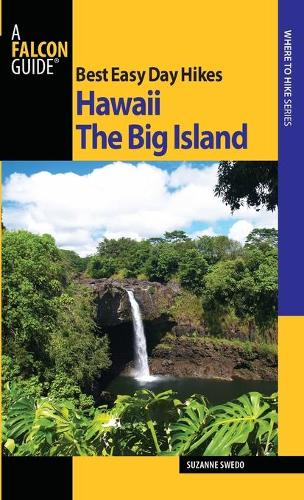 Best Easy Day Hikes Hawaii: the Big Island - Best Easy Day Hikes Series (Paperback)