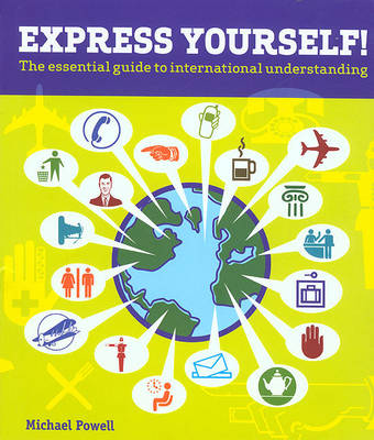 Express Yourself!: The Essential Guide to International Understanding (Paperback)