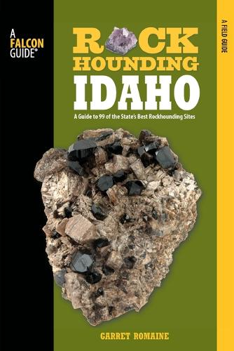 Rockhounding Idaho: A Guide To 99 Of The State's Best Rockhounding Sites - Rockhounding Series (Paperback)