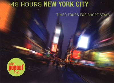 48 Hours New York City: Timed Tours for Short Stays (Paperback)