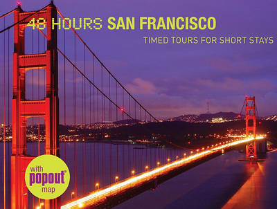 48 Hours San Francisco: Timed Tours for Short Stays