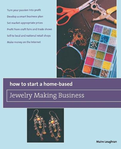 How to Start a Home-Based Jewelry Making Business: *Turn Your Passion Into Profit *Develop A Smart Business Plan *Set Market-Appropriate Prices *Profit From Craft Fairs And Trade Shows *Sell To Local And National Retail Shops *Make Money On The Internet - Home-Based Business Series (Paperback)