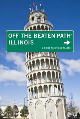 Illinois Off the Beaten Path (R): A Guide To Unique Places - Off the Beaten Path Series (Paperback)