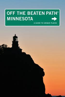 Minnesota Off the Beaten Path (R): A Guide To Unique Places - Off the Beaten Path Series (Paperback)