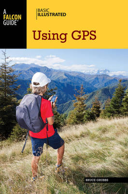 Basic Illustrated Using GPS - Basic Illustrated Series (Paperback)