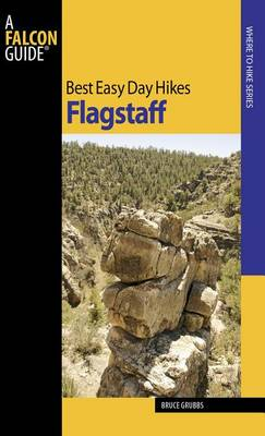 Best Easy Day Hikes Flagstaff - Best Easy Day Hikes Series (Paperback)