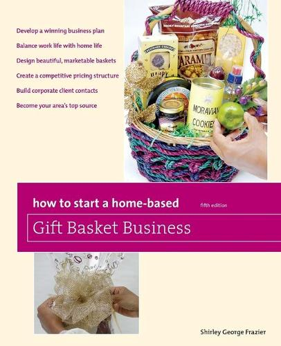 How to Start a Home-Based Gift Basket Business - Home-Based Business Series (Paperback)