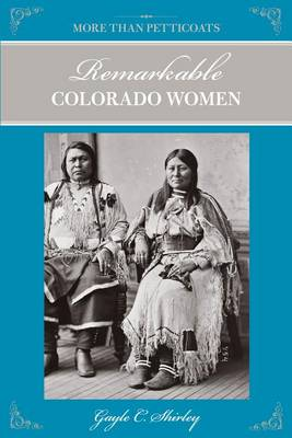 More Than Petticoats: Remarkable Colorado Women - More than Petticoats Series (Paperback)