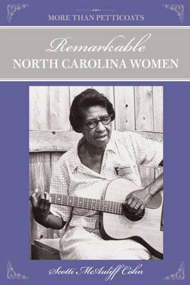 More Than Petticoats: Remarkable North Carolina Women - More than Petticoats Series (Paperback)