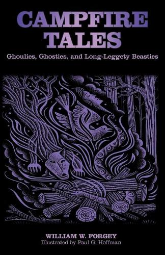 Campfire Tales: Ghoulies, Ghosties, And Long-Leggety Beasties - Campfire Books (Paperback)
