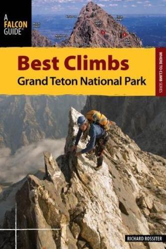 Best Climbs Grand Teton National Park - Best Climbs Series (Paperback)