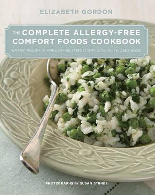 Complete Allergy-Free Comfort Foods Cookbook: Every Recipe Is Free Of Gluten, Dairy, Soy, Nuts, And Eggs (Hardback)