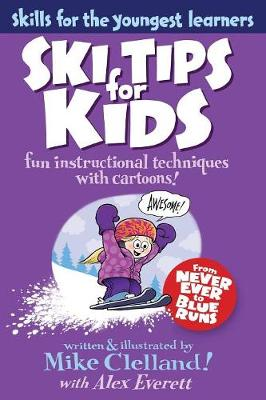 Ski Tips for Kids: Fun Instructional Techniques With Cartoons (Paperback)