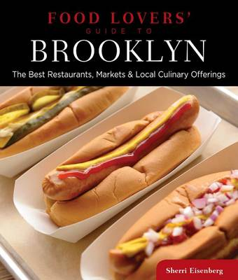 Food Lovers' Guide to (R) Brooklyn: The Best Restaurants, Markets & Local Culinary Offerings - Food Lovers' Series (Paperback)
