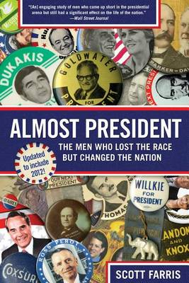 Almost President: The Men Who Lost The Race But Changed The Nation (Paperback)