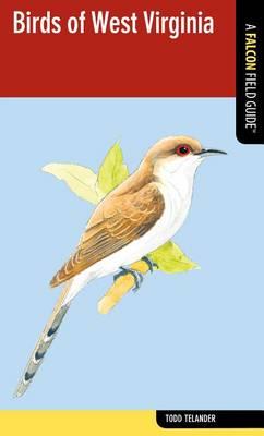 Birds of West Virginia: A Falcon Field Guide - Falcon Field Guide Series (Paperback)