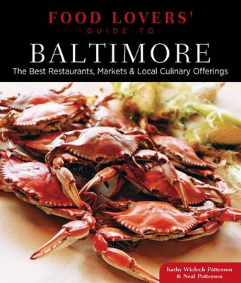 Food Lovers' Guide to (R) Baltimore: The Best Restaurants, Markets & Local Culinary Offerings - Food Lovers' Series (Paperback)