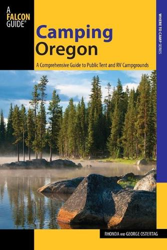 Camping Oregon: A Comprehensive Guide To Public Tent And Rv Campgrounds - State Camping Series (Paperback)