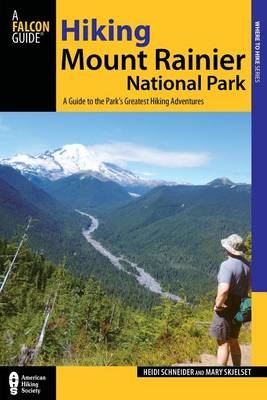 Hiking Mount Rainier National Park: A Guide To The Park's Greatest Hiking Adventures - Regional Hiking Series (Paperback)