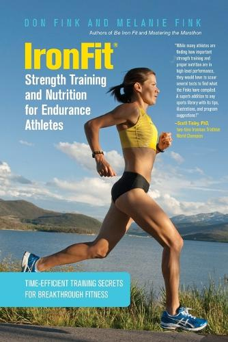 Ironfit Strength Training and Nutrition for Endurance Athletes: Time Efficient Training Secrets for Breakthrough Fitness (Paperback)