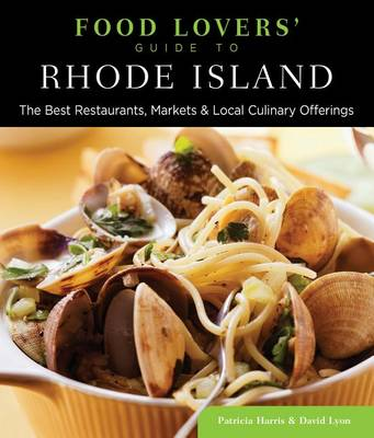 Food Lovers' Guide to (R) Rhode Island: The Best Restaurants, Markets & Local Culinary Offerings - Food Lovers' Series (Paperback)