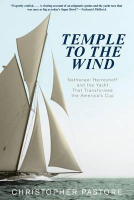 Temple to the Wind: Nathanael Herreshoff and the Yacht That Transformed the America's Cup (Paperback)