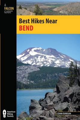 Best Hikes Near Bend - Best Hikes Near Series (Paperback)