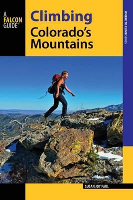 Climbing Colorado's Mountains - Climbing Mountains Series (Paperback)