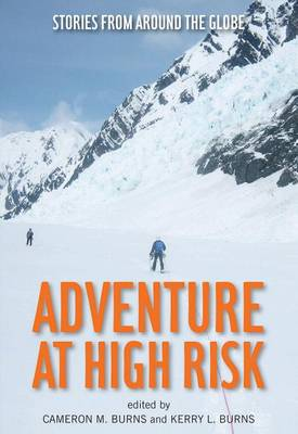 Adventure at High Risk: Stories from Around the Globe (Paperback)