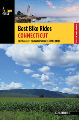 Best Bike Rides Connecticut: The Greatest Recreational Rides in the State - Best Bike Rides Series (Paperback)