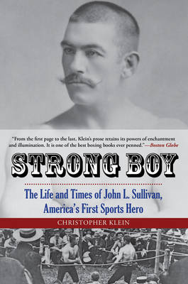 Strong Boy: The Life and Times of John L. Sullivan, America's First Sports Hero (Paperback)