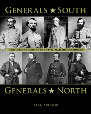 Generals South, Generals North: The Commanders of the Civil War Reconsidered (Paperback)