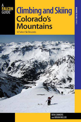 Climbing and Skiing Colorado's Mountains: 50 Select Ski Descents - Backcountry Skiing Series (Paperback)