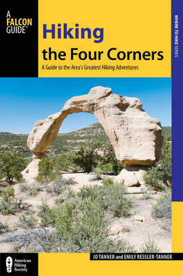 Hiking the Four Corners: A Guide to the Area's Greatest Hiking Adventures - Regional Hiking Series (Paperback)