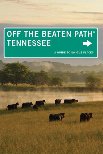 Tennessee Off the Beaten Path (R): A Guide To Unique Places - Off the Beaten Path Series (Paperback)