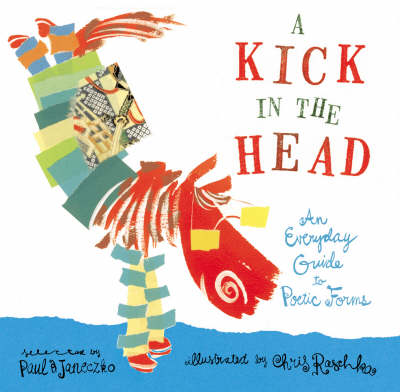 A Kick in the Head: An Everyday Guide to Poetic Forms (Paperback)