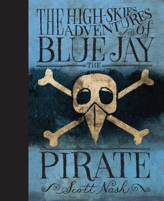 The High-Skies Adventures of Blue Jay the Pirate (Hardback)