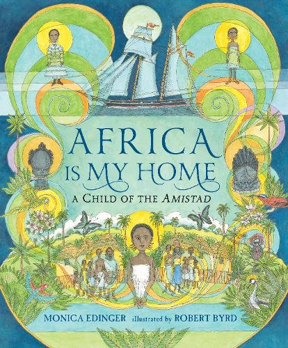 Africa Is My Home: A Child of the Amistad (Paperback)
