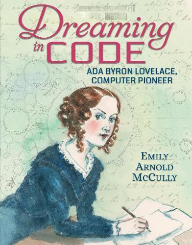 Dreaming in Code: Ada Byron Lovelace, Computer Pioneer (Hardback)
