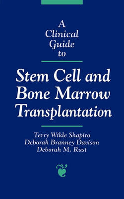 A Clinical Guide to Stem Cell and Bone Marrow Transplantation (Paperback)