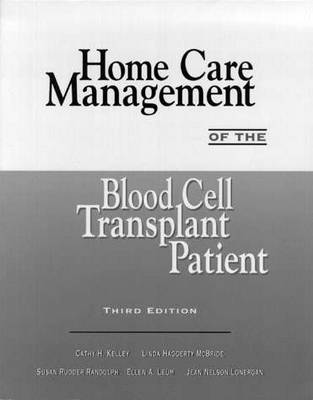Home Care Management of the Blood Cell Transplant Patient (Paperback)