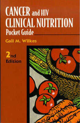 Cancer and HIV Clinical Nutrition Pocket Guide (Paperback)