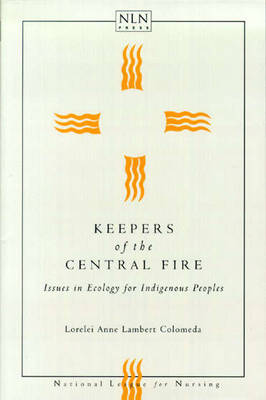 Keepers of the Central Fire: Issues in Ecology for Indigenous People (Paperback)